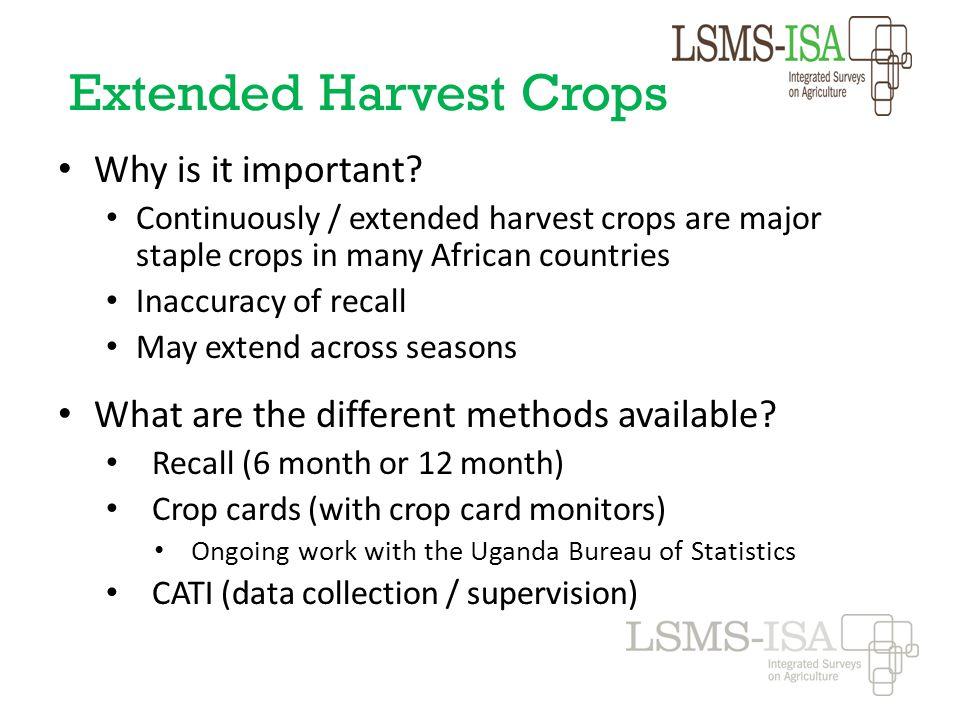 Extended Harvest Crops