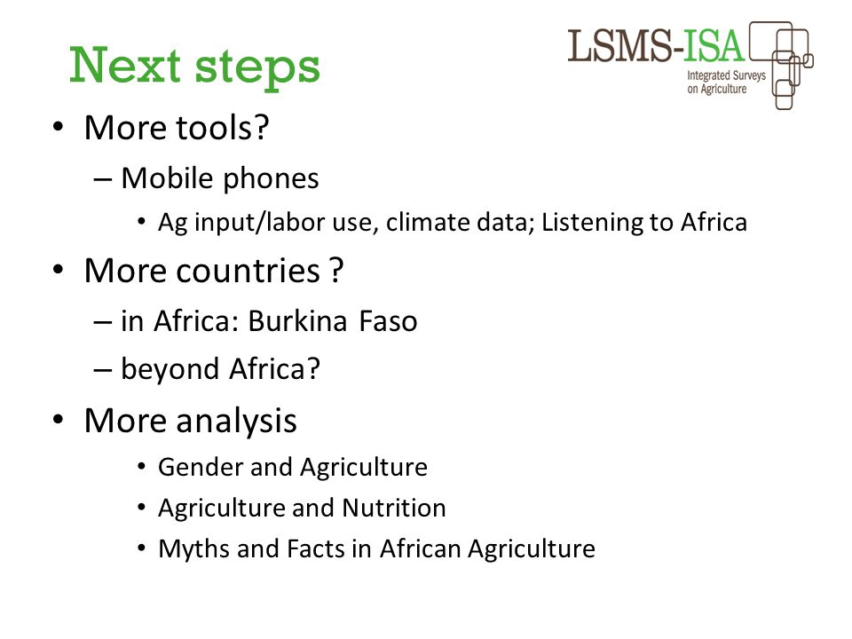 Next steps More tools More countries More analysis Mobile phones