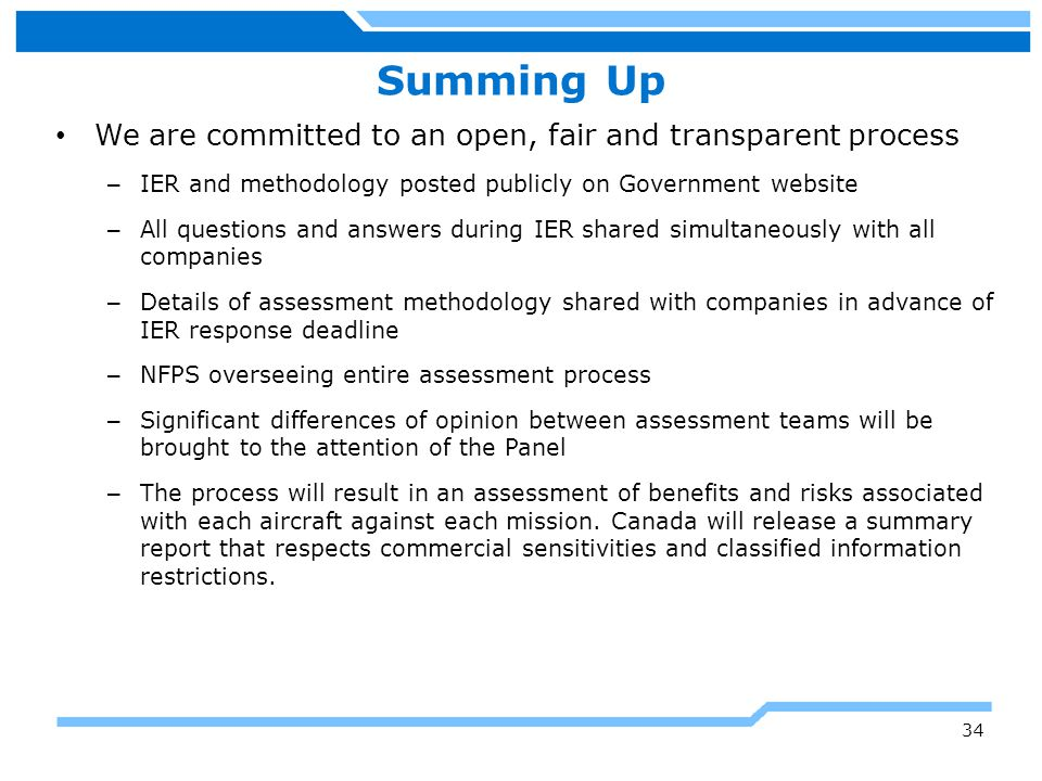 Summing Up We are committed to an open, fair and transparent process