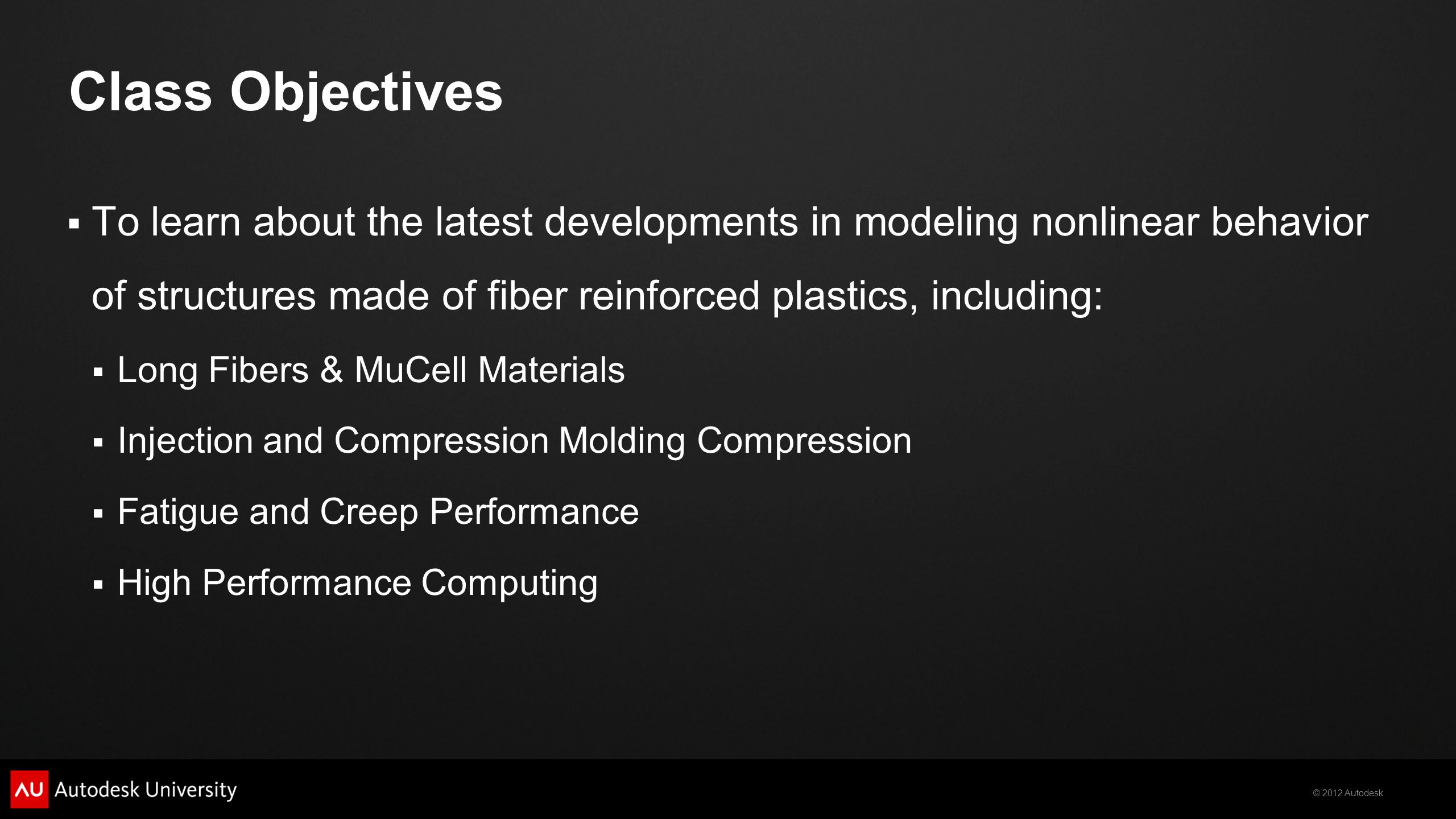 Class Objectives To learn about the latest developments in modeling nonlinear behavior of structures made of fiber reinforced plastics, including: