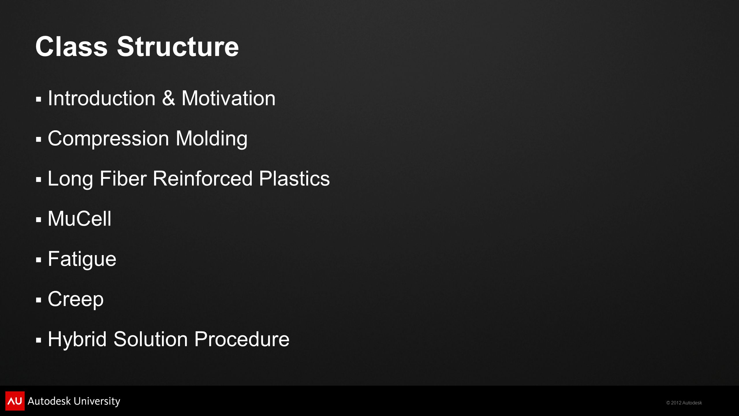 Class Structure Introduction & Motivation Compression Molding