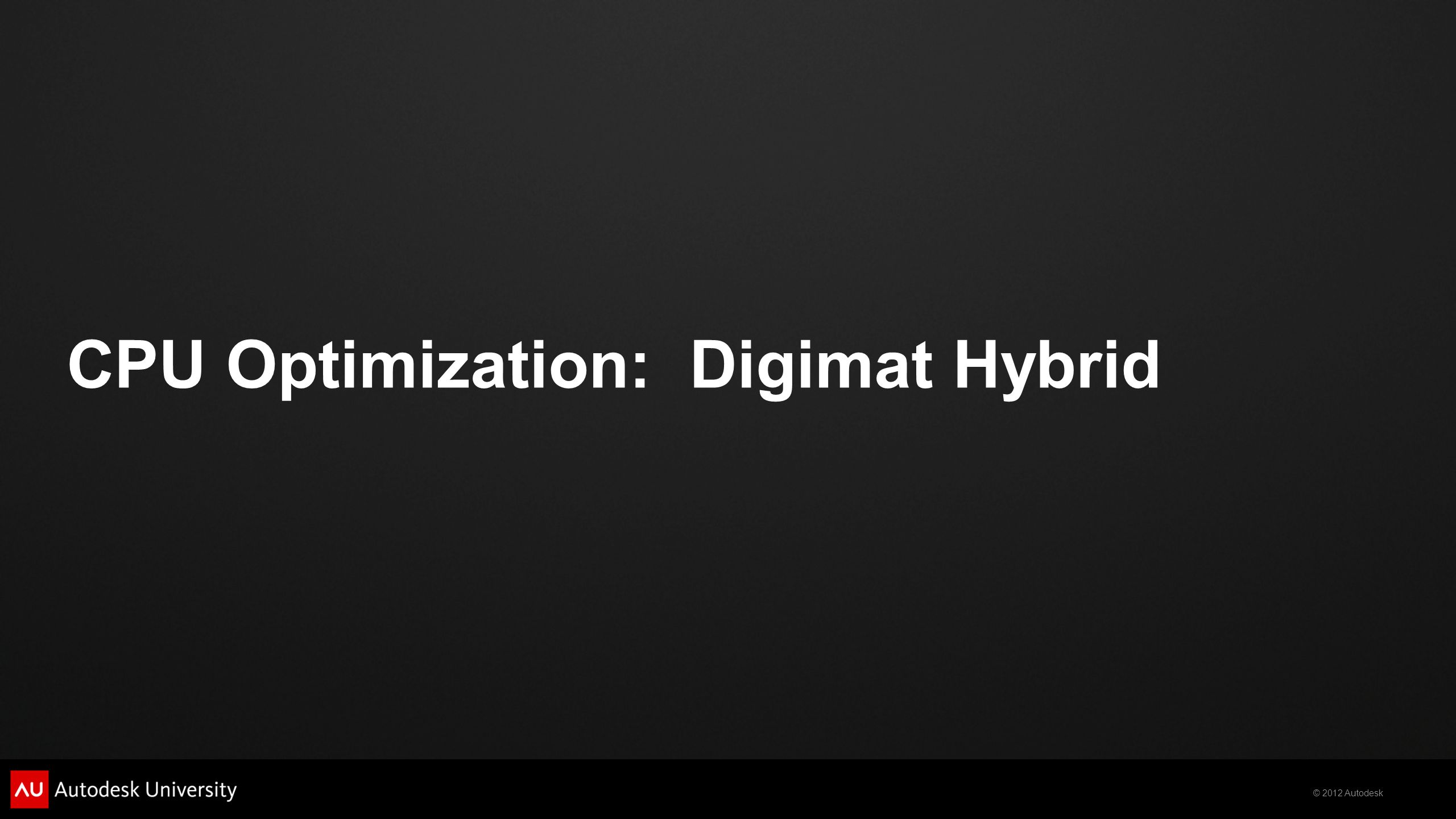 CPU Optimization: Digimat Hybrid