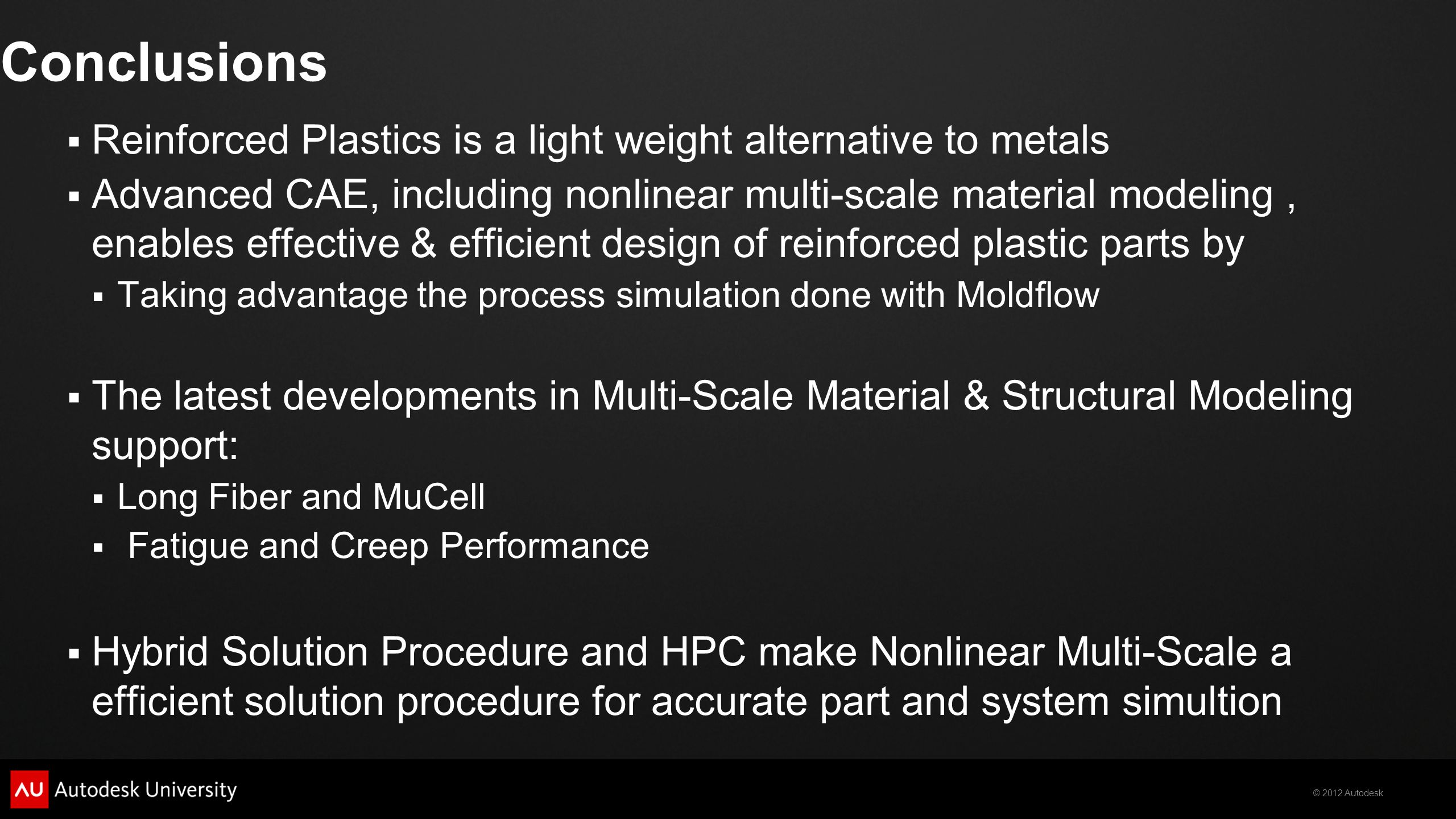 Conclusions Reinforced Plastics is a light weight alternative to metals.