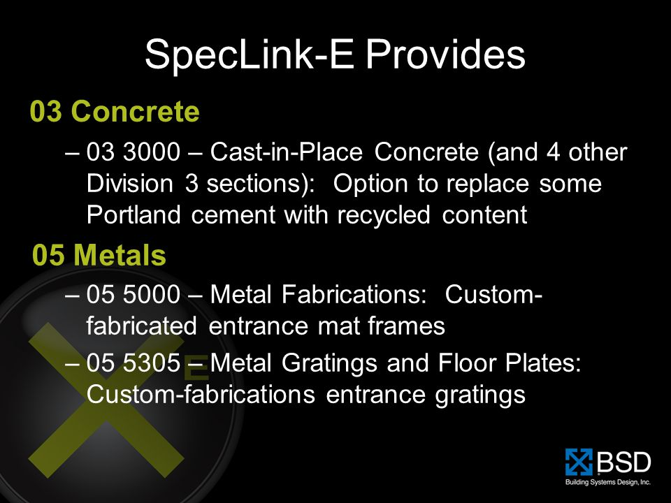 SpecLink-E Provides 03 Concrete 05 Metals