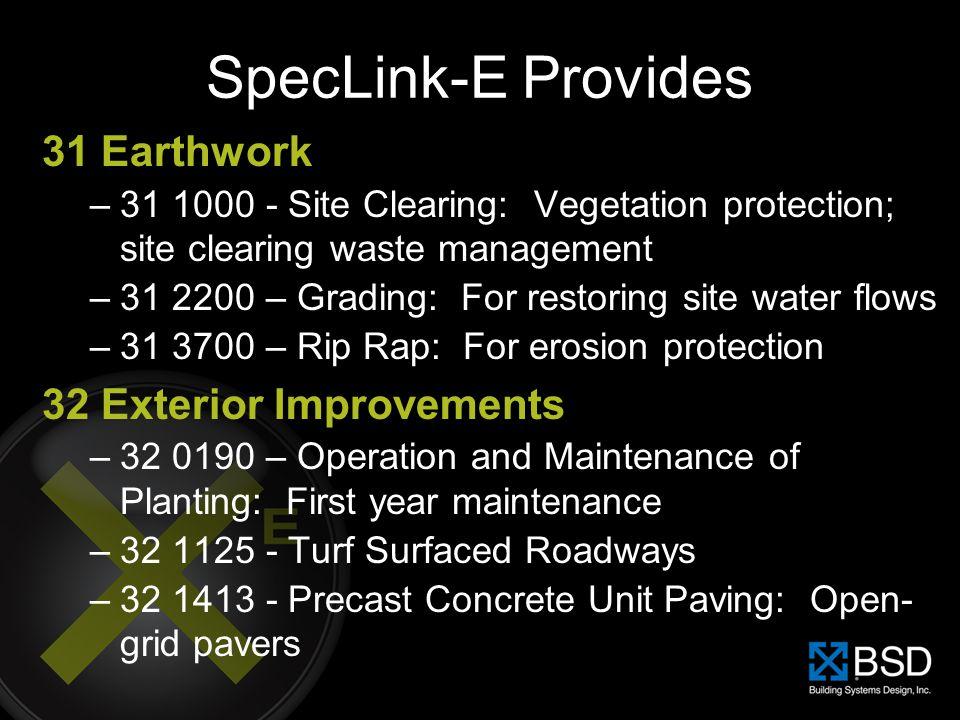 SpecLink-E Provides 31 Earthwork 32 Exterior Improvements