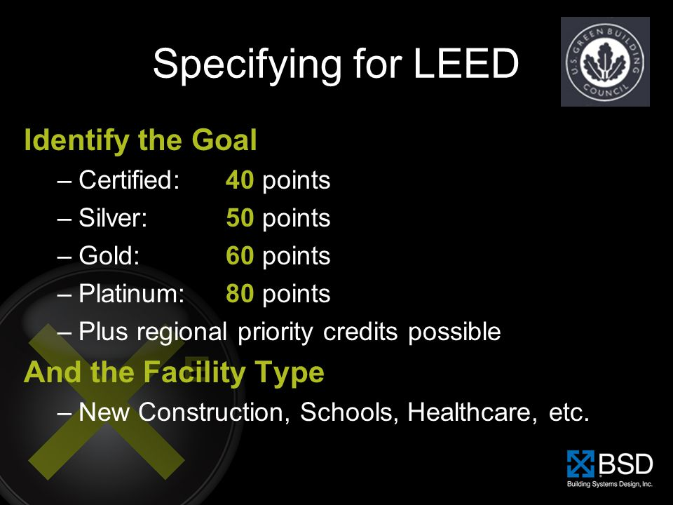 Specifying for LEED Identify the Goal And the Facility Type