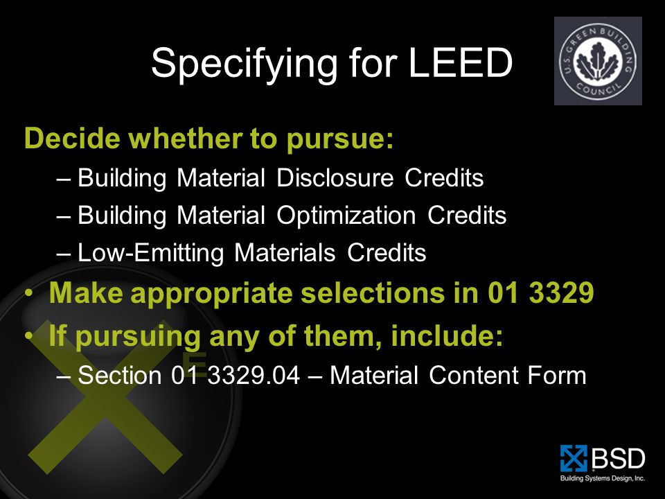 Specifying for LEED Decide whether to pursue: