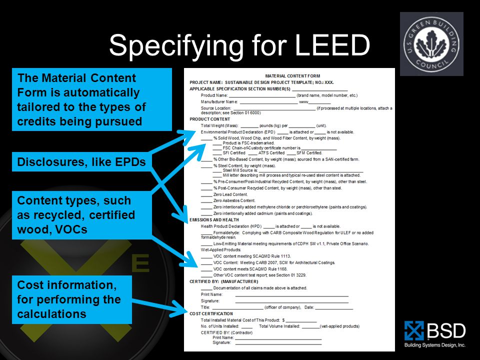 Specifying for LEED The Material Content Form is automatically tailored to the types of credits being pursued.