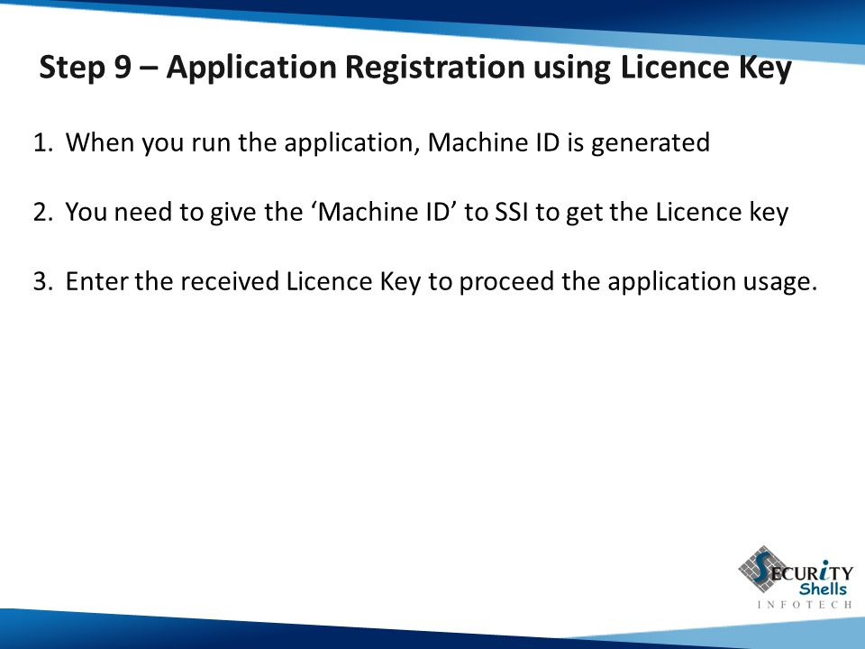 Step 9 – Application Registration using Licence Key