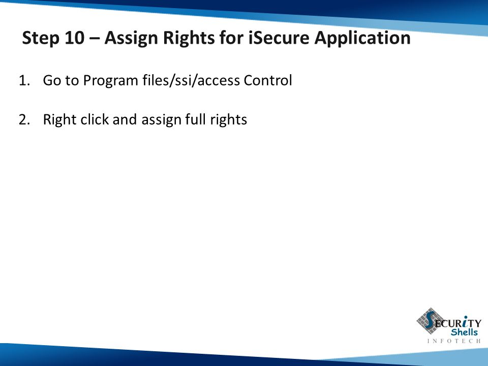 Step 10 – Assign Rights for iSecure Application