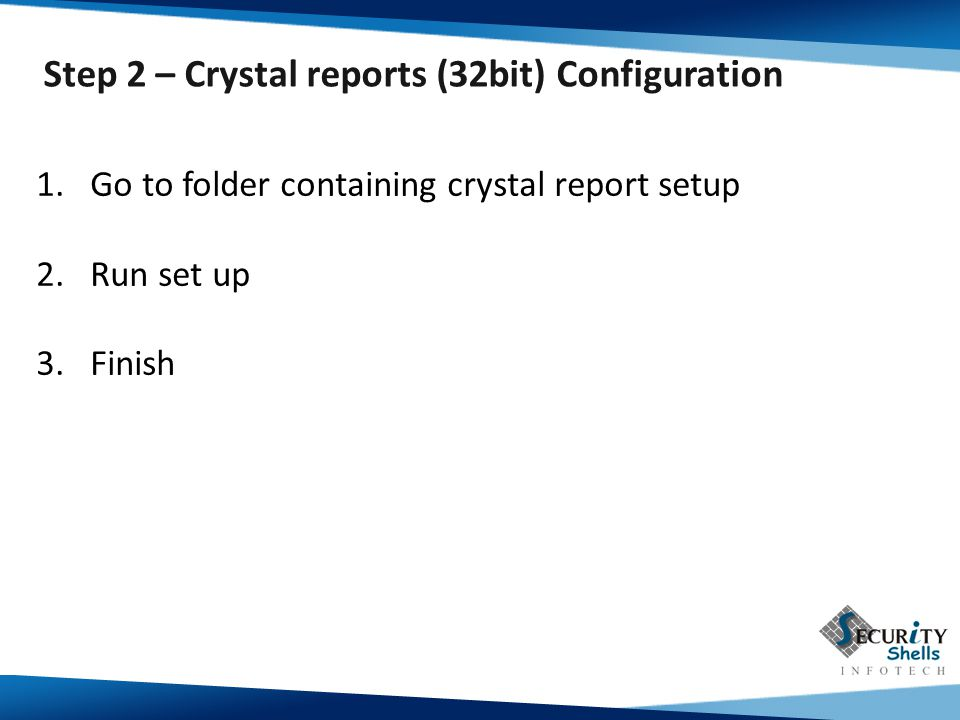 Step 2 – Crystal reports (32bit) Configuration