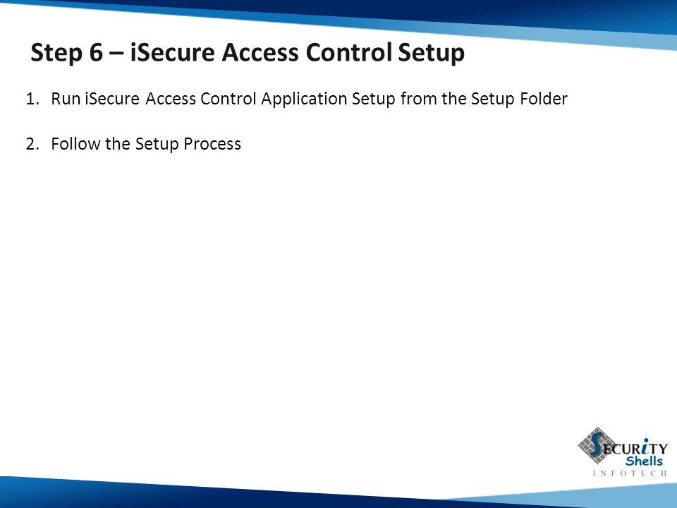 Step 6 – iSecure Access Control Setup