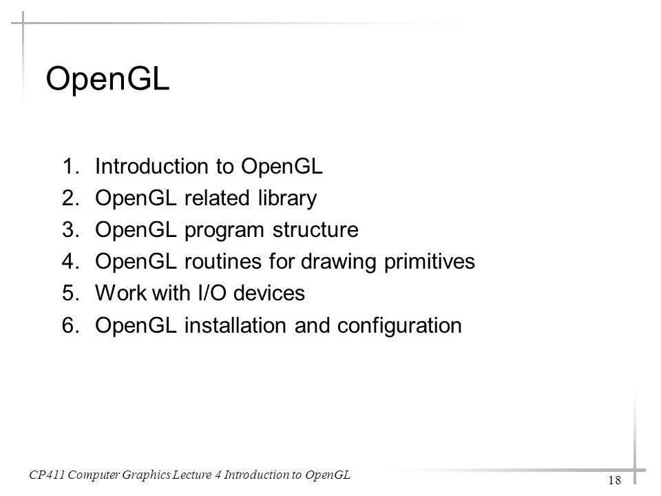 OpenGL Introduction to OpenGL OpenGL related library