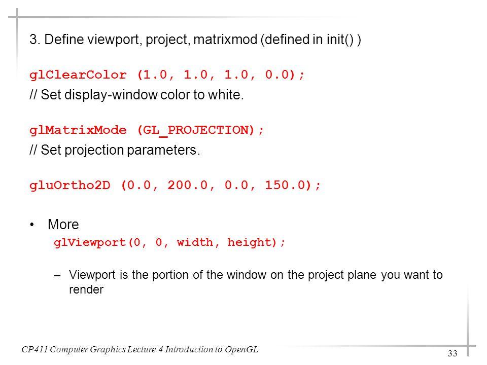 3. Define viewport, project, matrixmod (defined in init() )