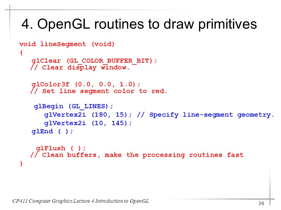 4. OpenGL routines to draw primitives