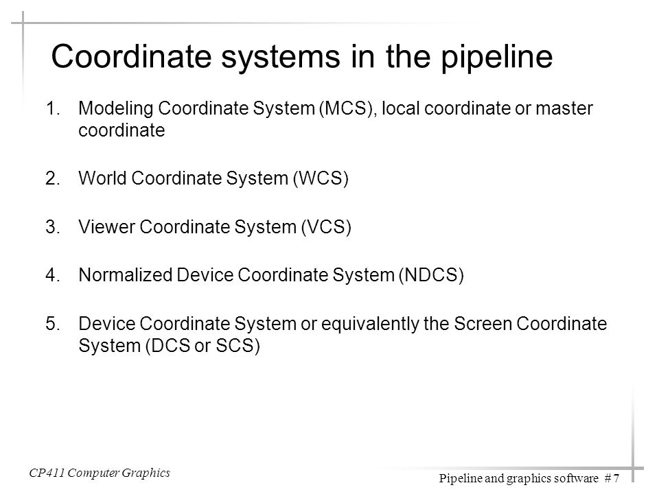 Coordinate systems in the pipeline
