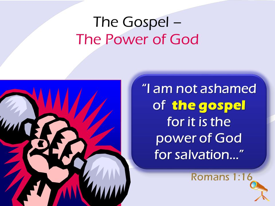 The Gospel – The Power of God
