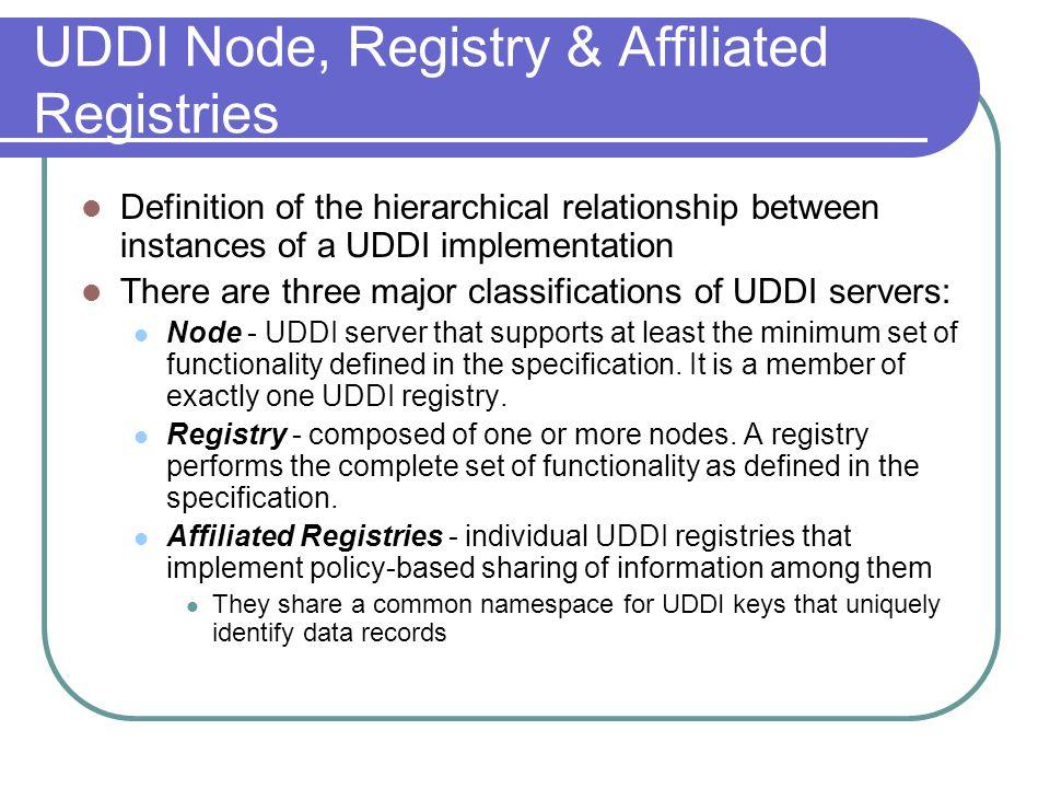 UDDI Node, Registry & Affiliated Registries