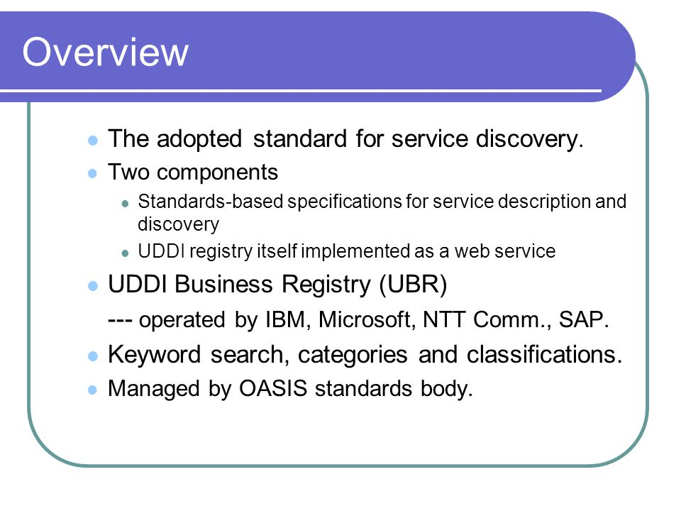 Overview The adopted standard for service discovery.