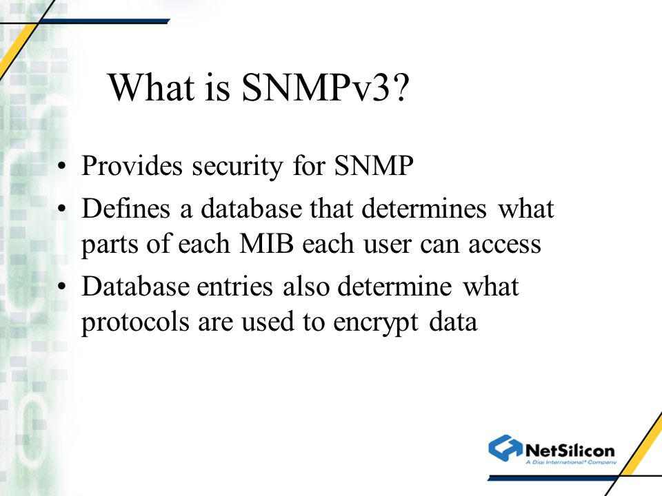 What is SNMPv3 Provides security for SNMP