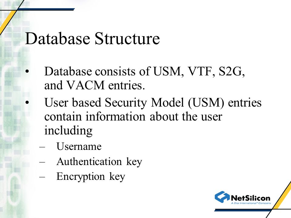 Database Structure Database consists of USM, VTF, S2G, and VACM entries.