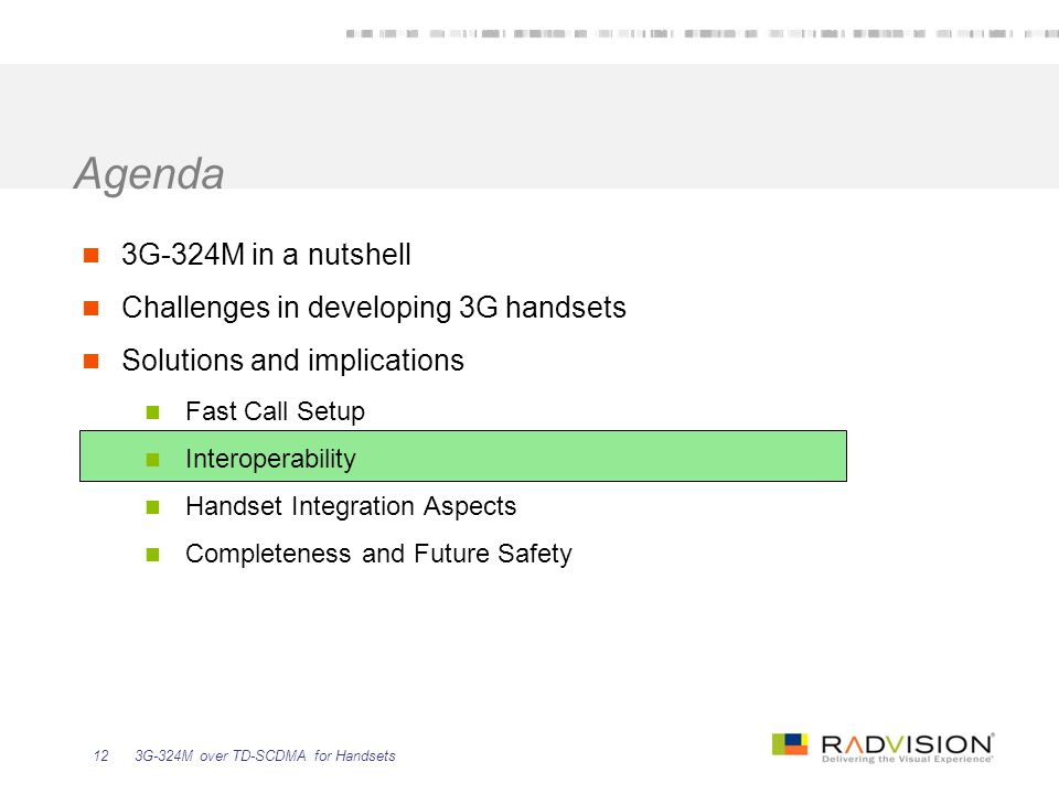 Agenda 3G-324M in a nutshell Challenges in developing 3G handsets