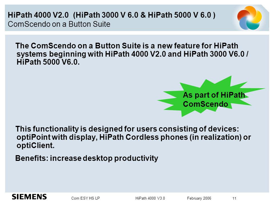 Benefits: increase desktop productivity As part of HiPath ComScendo