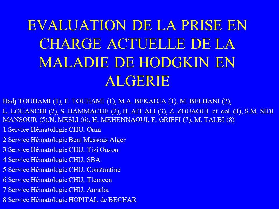 EVALUATION DE LA PRISE EN CHARGE ACTUELLE DE LA MALADIE DE HODGKIN EN ALGERIE