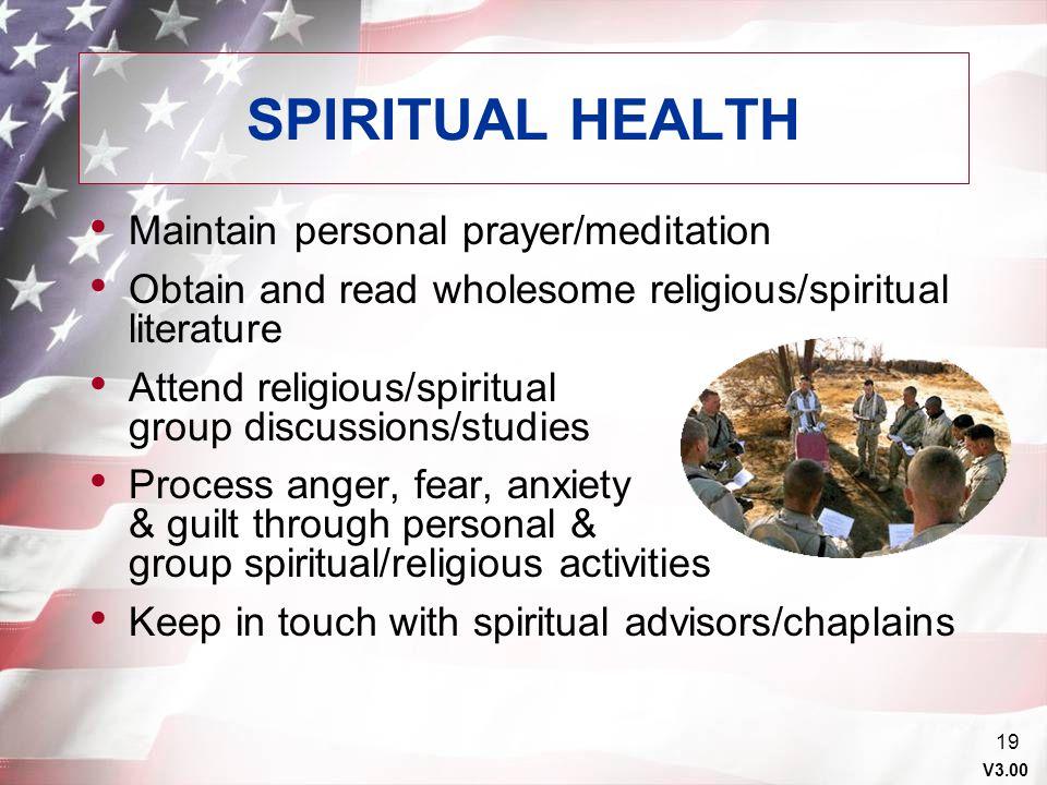 SPIRITUAL HEALTH Maintain personal prayer/meditation