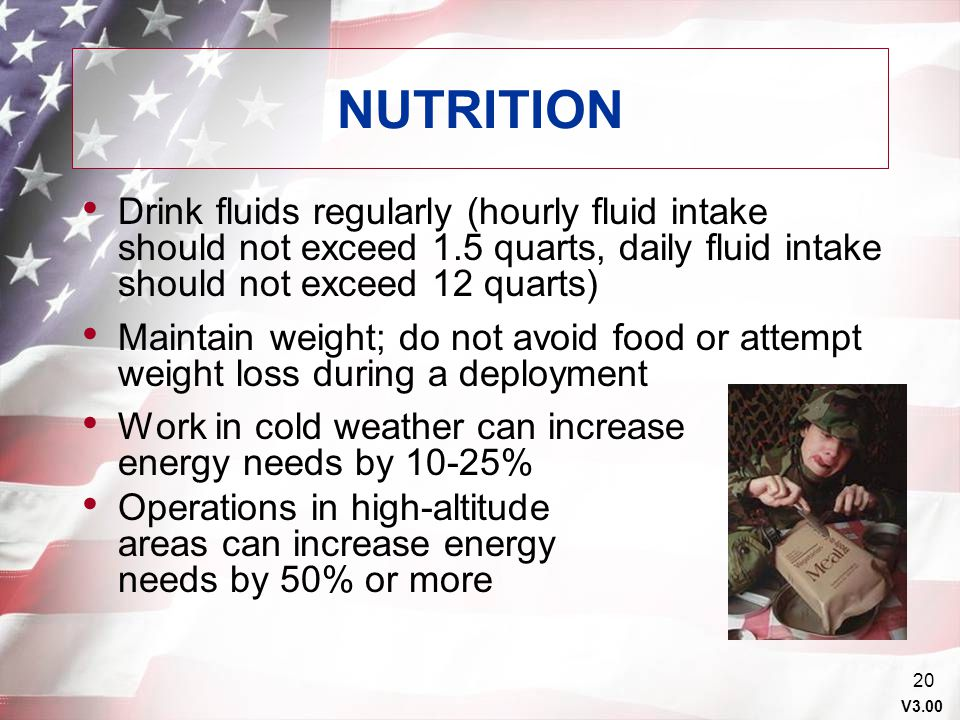 NUTRITION Drink fluids regularly (hourly fluid intake should not exceed 1.5 quarts, daily fluid intake should not exceed 12 quarts)