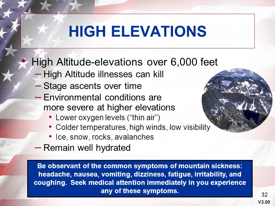 HIGH ELEVATIONS High Altitude-elevations over 6,000 feet