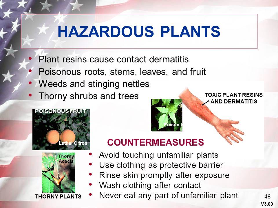 HAZARDOUS PLANTS Plant resins cause contact dermatitis