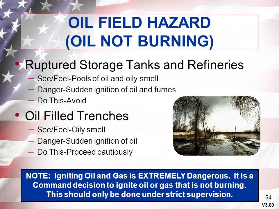 OIL FIELD HAZARD (OIL NOT BURNING)