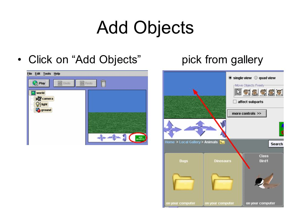 Add Objects Click on Add Objects pick from gallery