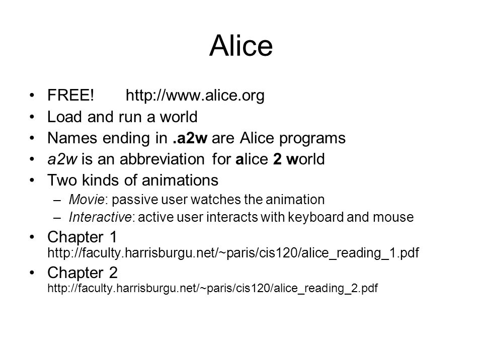 Alice FREE! http://www.alice.org Load and run a world