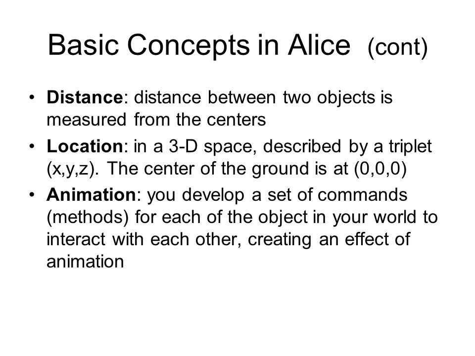 Basic Concepts in Alice (cont)
