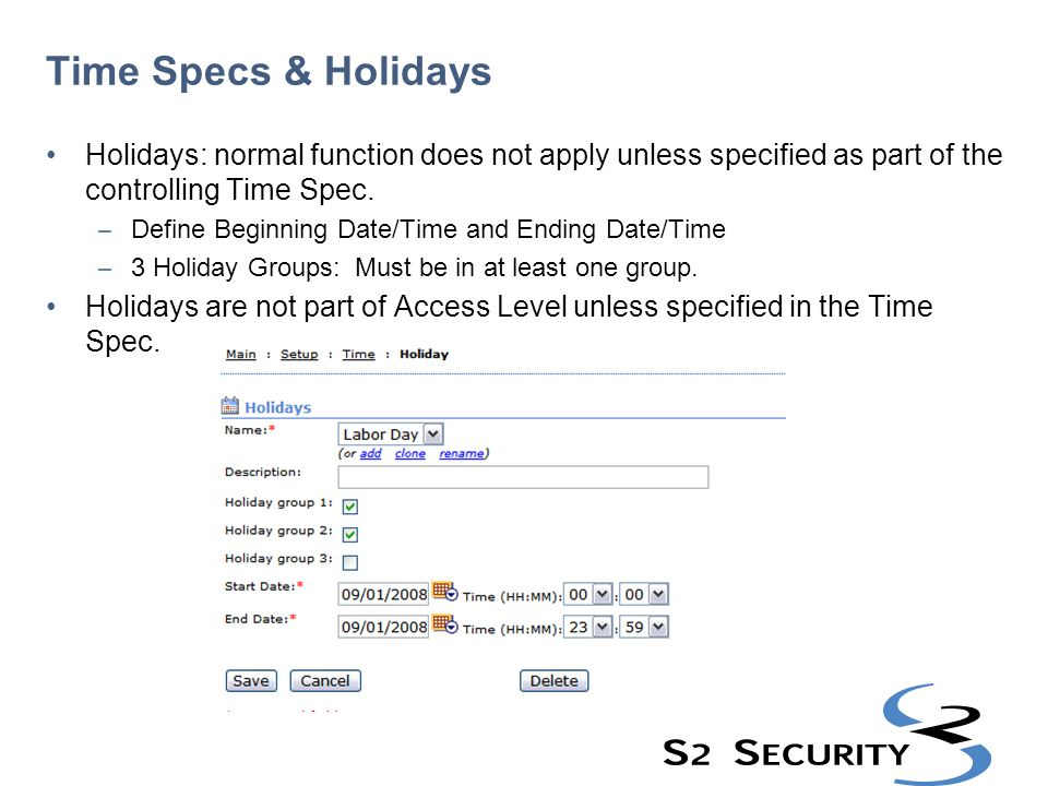 Time Specs & Holidays Holidays: normal function does not apply unless specified as part of the controlling Time Spec.