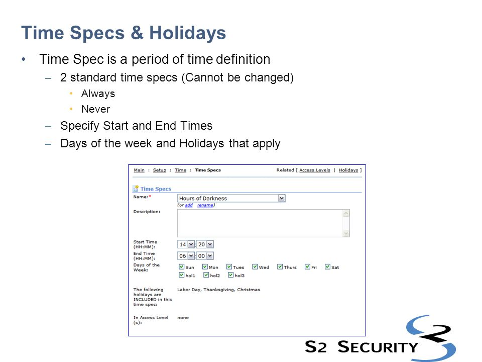 Time Specs & Holidays Time Spec is a period of time definition