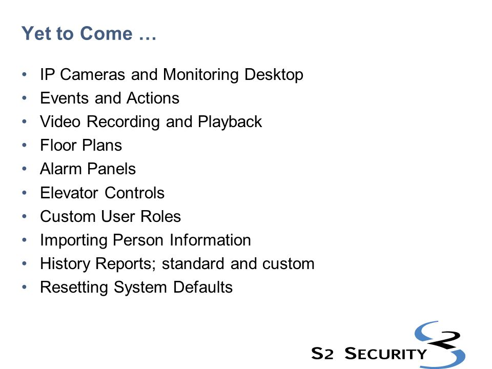 Yet to Come … IP Cameras and Monitoring Desktop Events and Actions