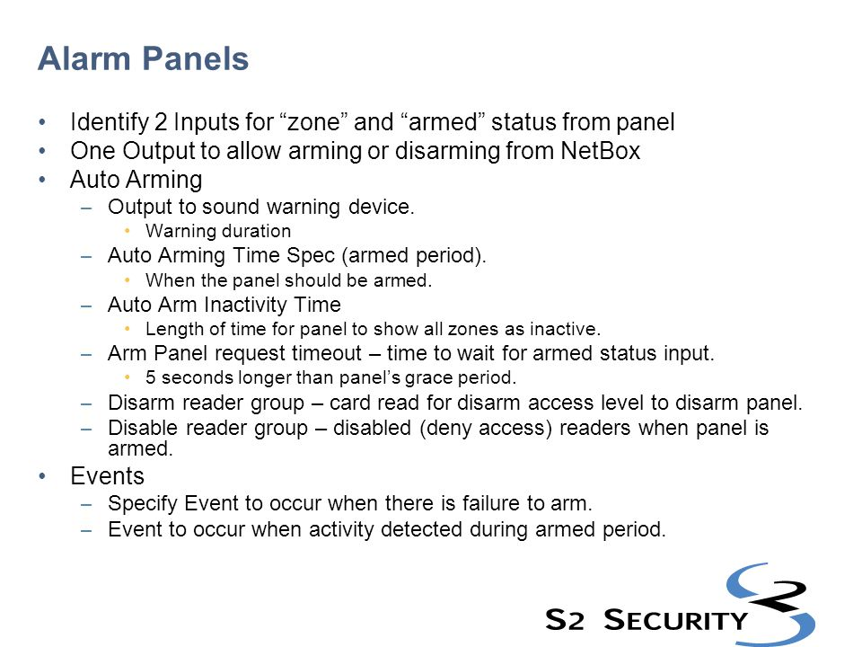 Alarm Panels Identify 2 Inputs for zone and armed status from panel. One Output to allow arming or disarming from NetBox.