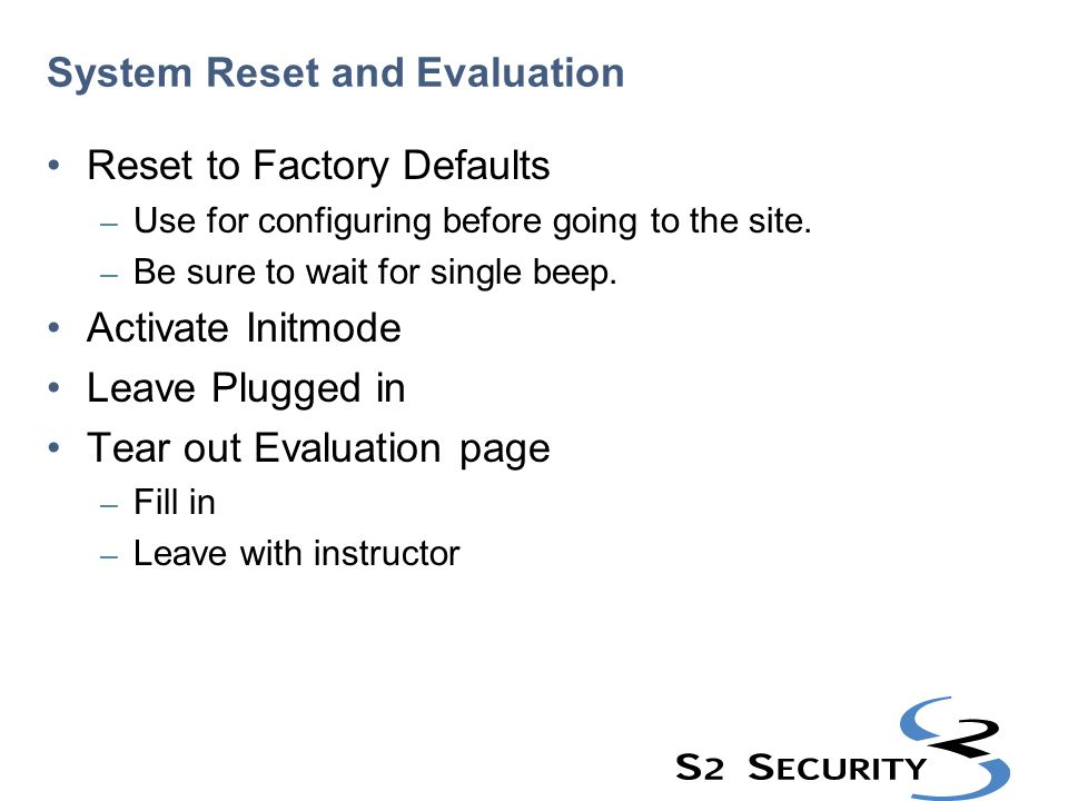 System Reset and Evaluation