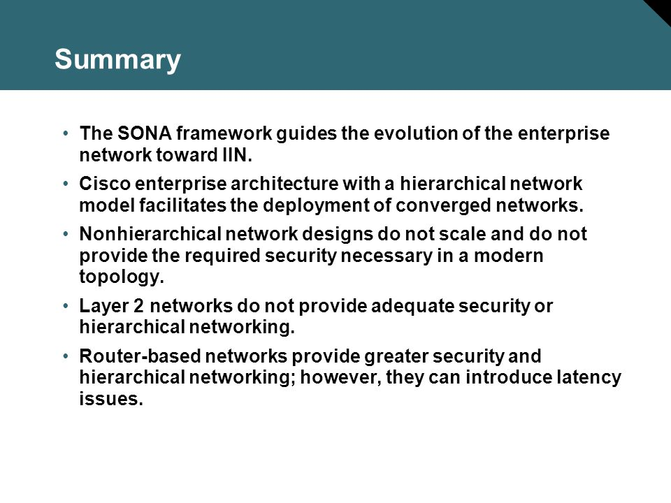 Summary The SONA framework guides the evolution of the enterprise network toward IIN.