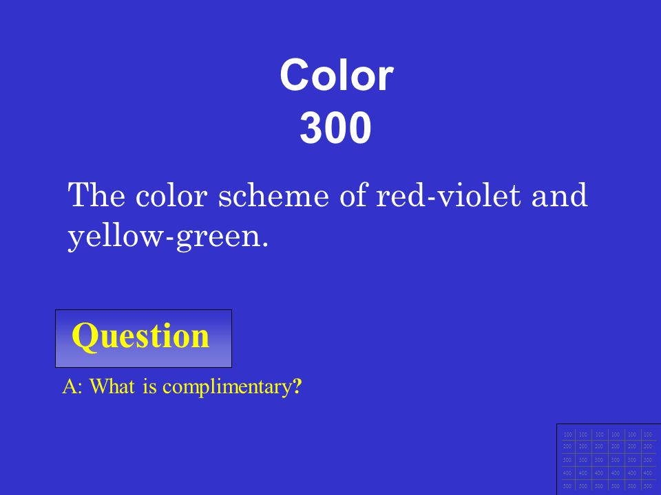Color 300 Question The color scheme of red-violet and yellow-green.