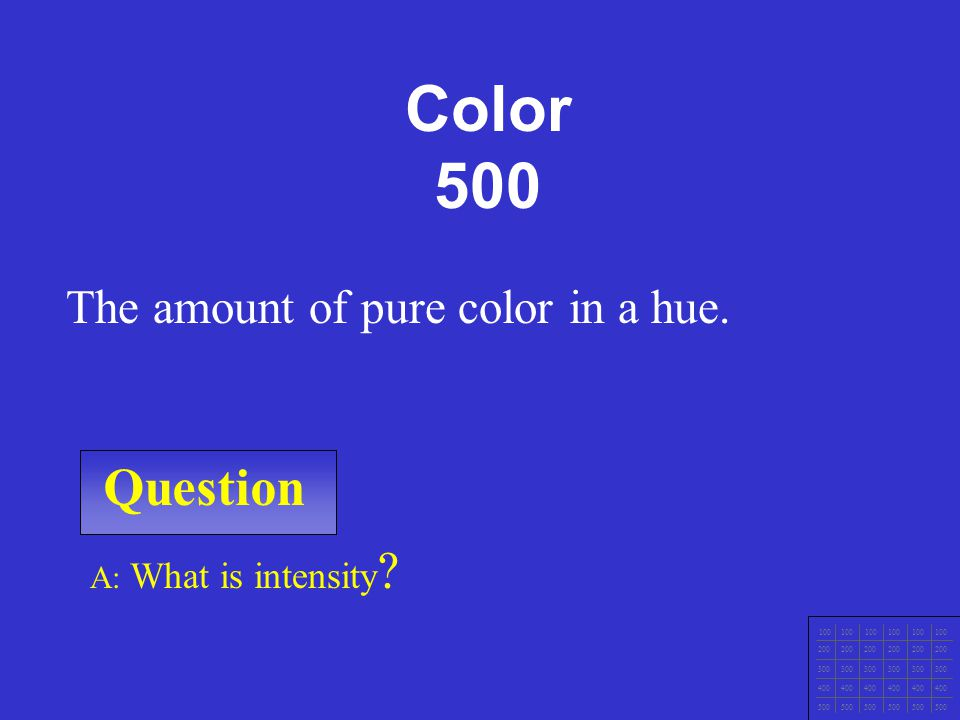 Color 500 Question The amount of pure color in a hue.