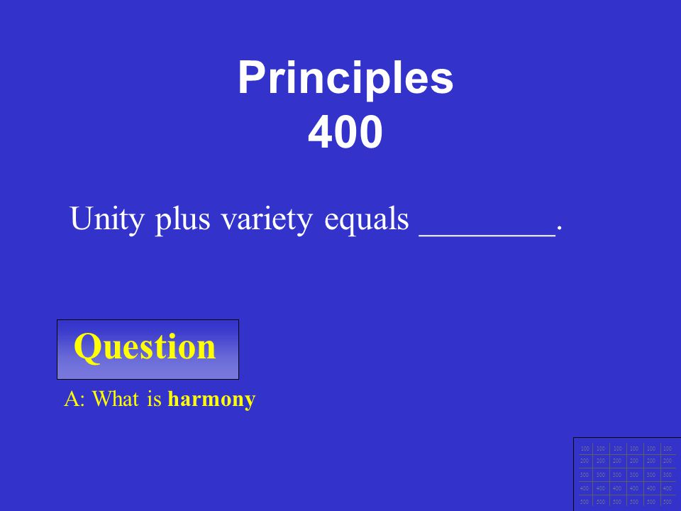 Principles 400 Question Unity plus variety equals ________.