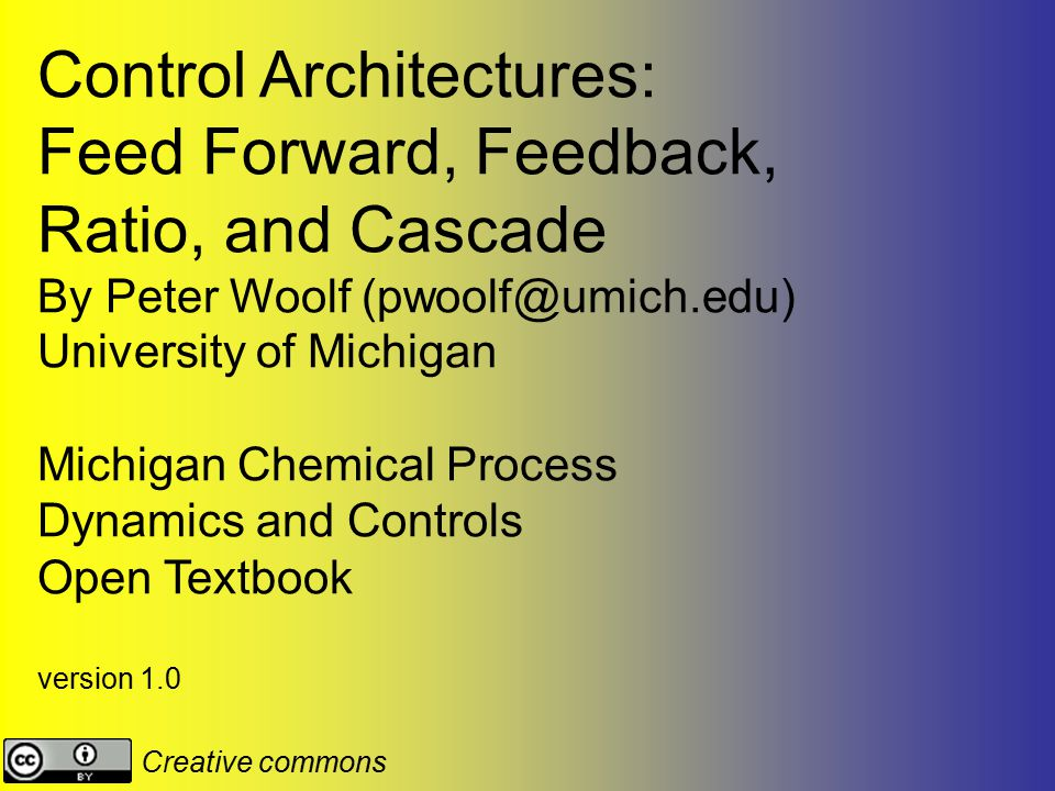 Control Architectures: Feed Forward, Feedback, Ratio, and Cascade
