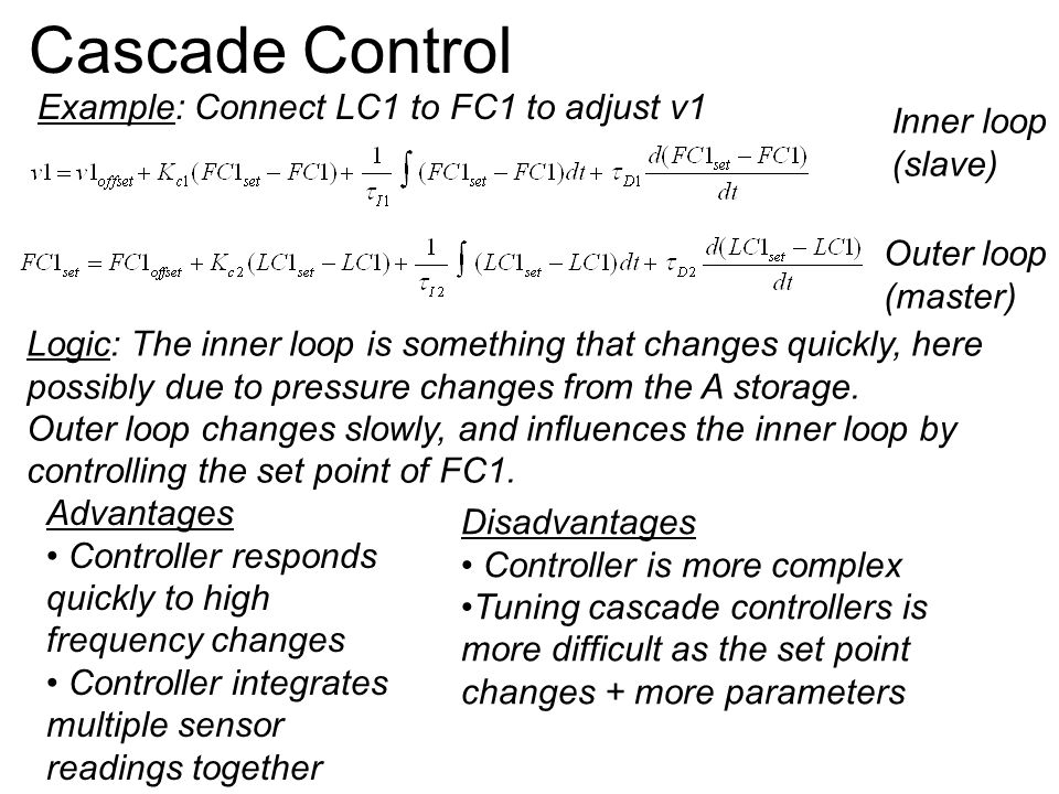 Cascade Control Example: Connect LC1 to FC1 to adjust v1 Inner loop