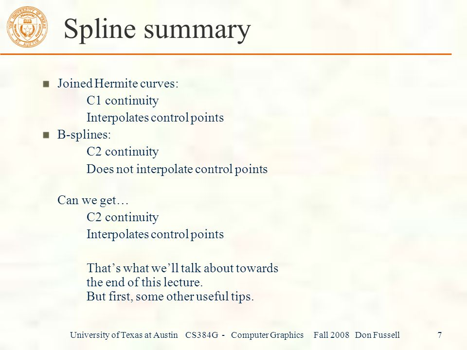 Spline summary Joined Hermite curves: C1 continuity