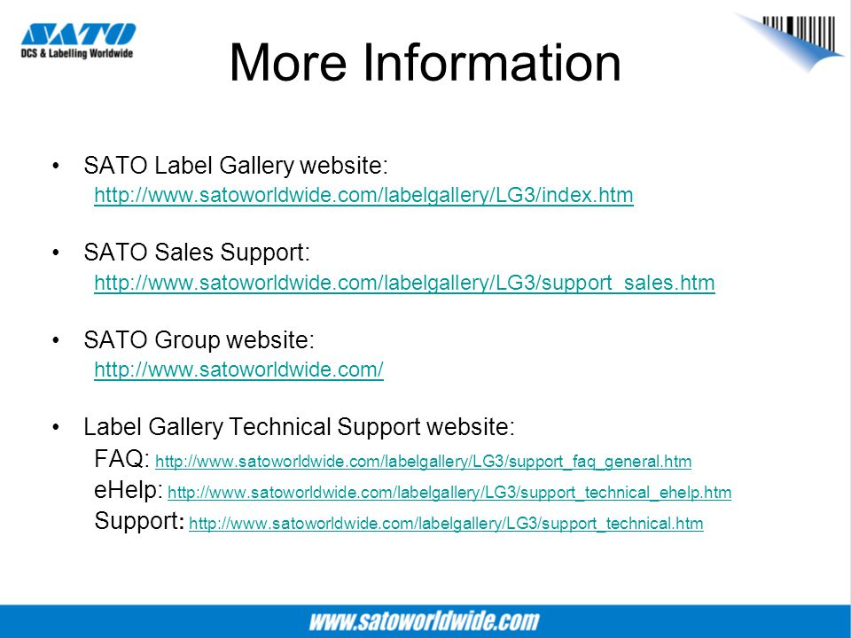 More Information SATO Label Gallery website: SATO Sales Support: