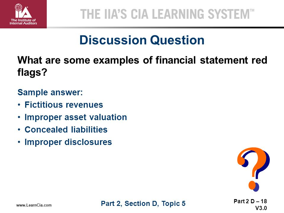 Discussion Question What are some examples of financial statement red flags Sample answer: Fictitious revenues.